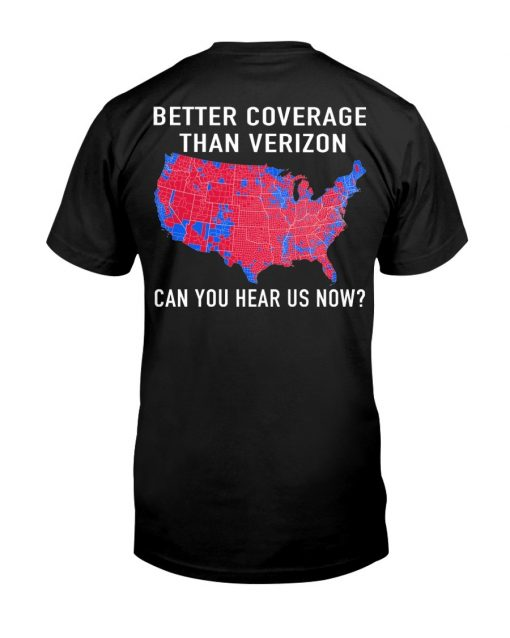 Better coverage than verizon can you hear us now T-shirt