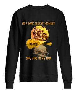 Biker On a dark desert highway cool wind in my hair Sweatshirt