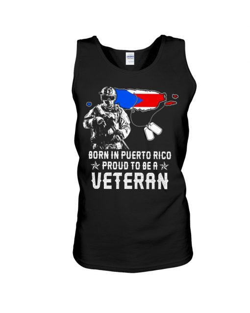 Born in Puerto Rico Proud to Be A Veteran tank top