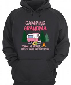 Camping grandma young at heart slightly older in other places Hoodie