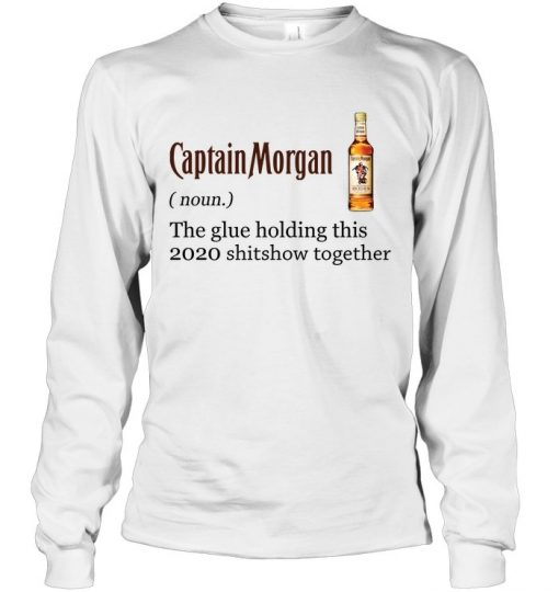 Captain Morgan definition The glue holding this 2020 shitshow together Long sleeve