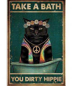 Cat Take A Bath You Dirty Hippie Poster