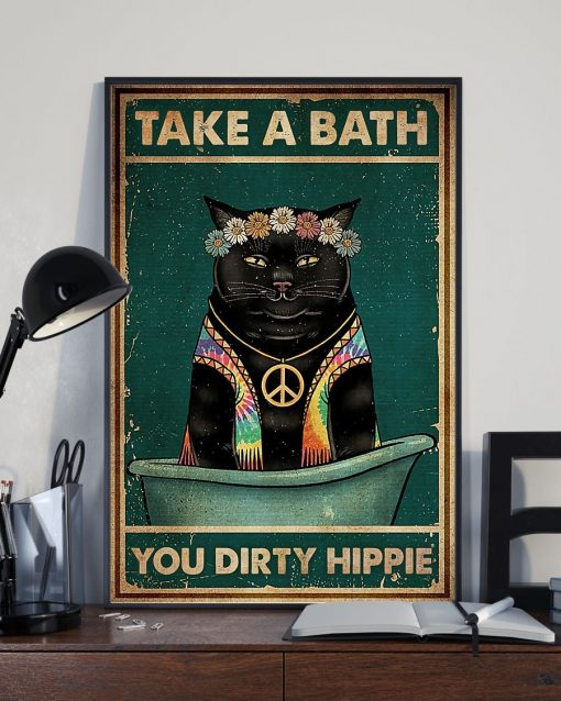 Cat Take A Bath You Dirty Hippie Poster1