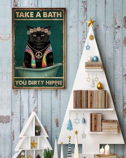 Cat Take A Bath You Dirty Hippie Poster4