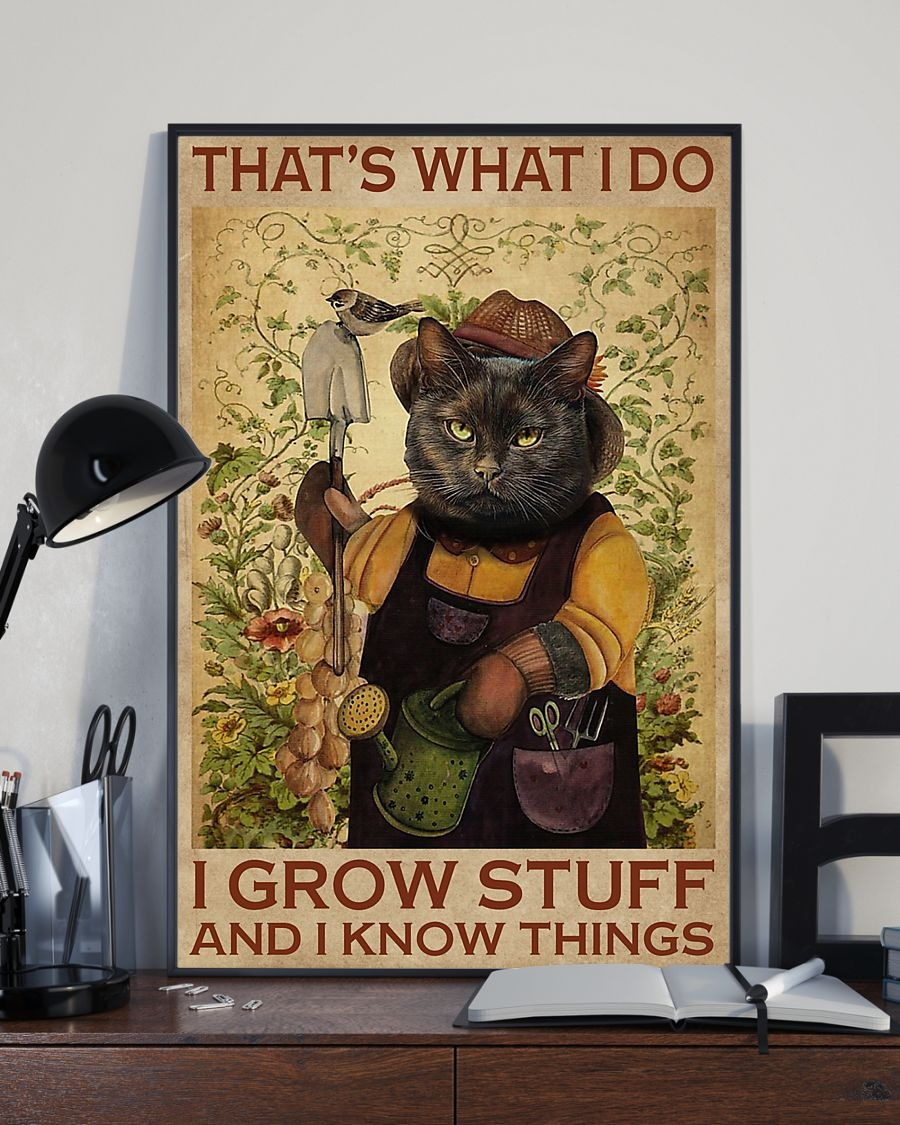Cat That's what I do I grow stuff and I know things poster2
