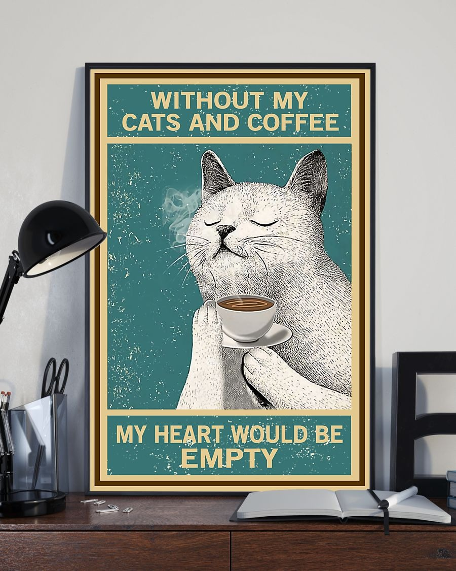 Cat Without My Cats And Coffee My Heart Would Be Empty Poster1