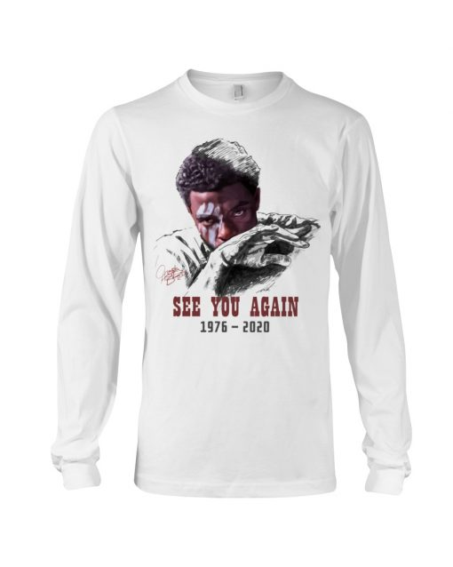 Chadwick Boseman See you again 1976-2020 long sleeve