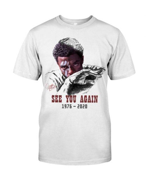 Chadwick Boseman See you again 1976-2020 shirt