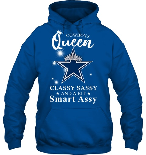Cowboys Queen Classy Sassy And A Bit Smart Assy hoodie