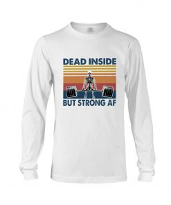 Dead Inside But Strong AF long sleeve