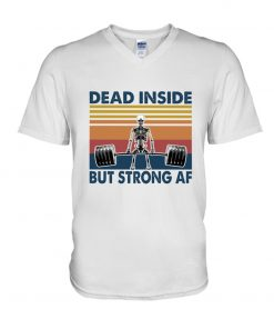 Dead Inside But Strong AF v-neck