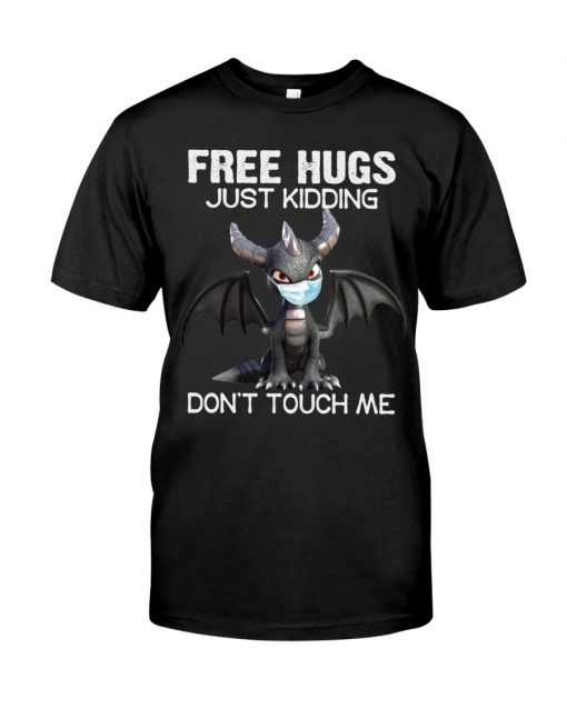 Dragon Free hugs just kidding don't touch me shirt