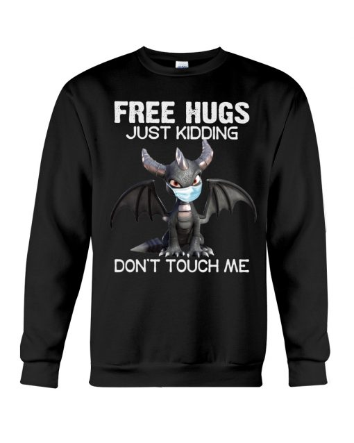 Dragon Free hugs just kidding don't touch me sweatshirt