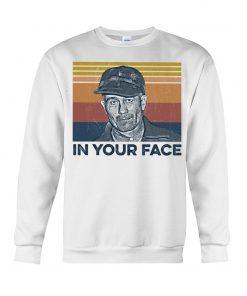 Ed Gein In Your Face Sweatshirt