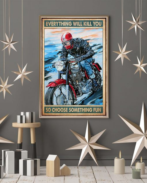 Everything will kill you so choose something fun Café racer poster 1