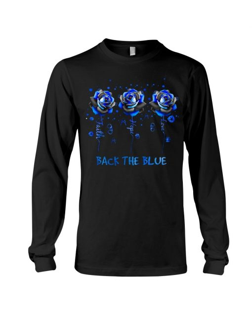 Faith Hope Love Back the blue roses Long sleeve