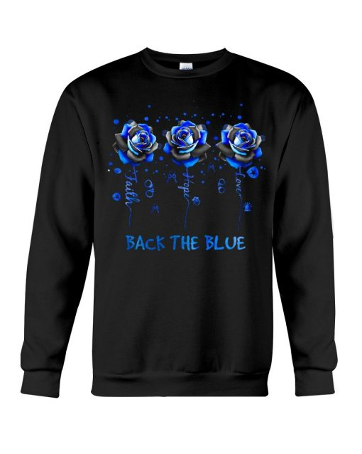 Faith Hope Love Back the blue roses Sweatshirt