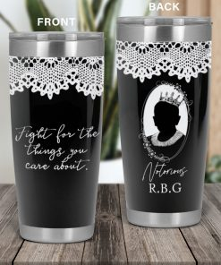 Feminist Fight For The Things You Care About RBG Tumbler 1