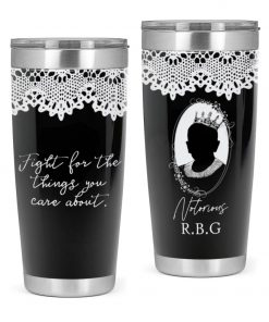 Feminist Fight For The Things You Care About RBG Tumbler