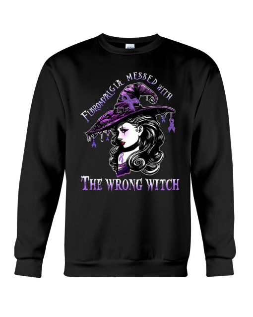 Fibromyalgia messed with The wrong witch Sweatshirt