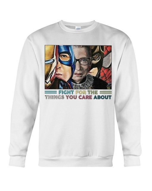 Fight For The Things You Care About RBG and Superheroes Sweatshirt