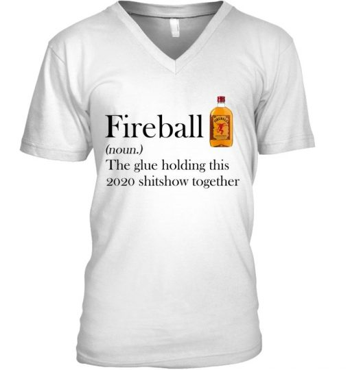 Fireball definition The glue holding this 2020 shitshow together V-neck