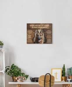 German Shepherd When Visit My Home Please Remember gallery wrapped canvas 3