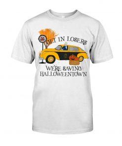 Get in losers we're saving halloweentown T-shirt