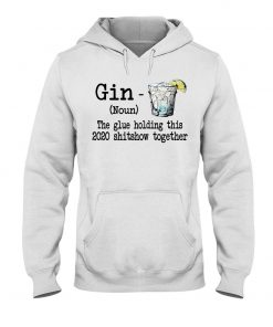 Gin definition The glue holding this 2020 shitshow together Hoodie