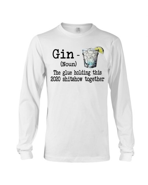 Gin definition The glue holding this 2020 shitshow together Long sleeve