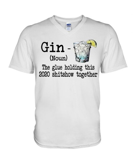 Gin definition The glue holding this 2020 shitshow together V-neck