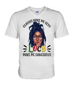 Glasses make me sexy Locs make me dangerous v-neck