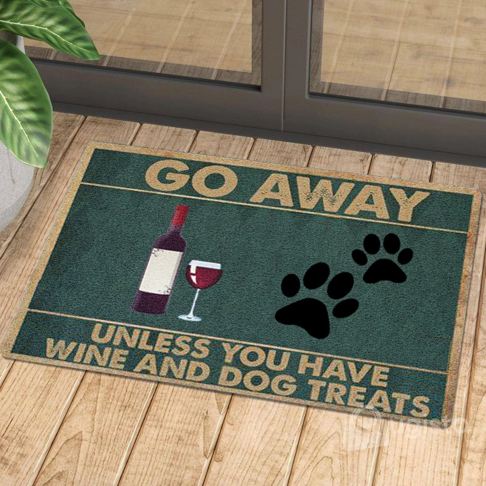 Go Away Unless You Have Wine And Dog Treats Doormat