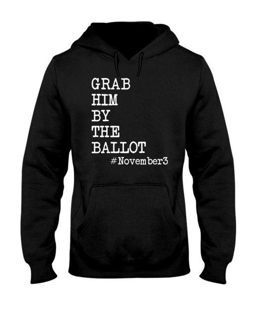 Grab Him By The Ballot November 3 Hoodie
