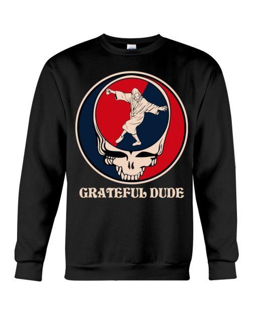 Grateful Dude Jesus Sweatshirt