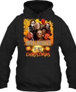 Halloween is my Christmas Horror Movie Characters Hoodie
