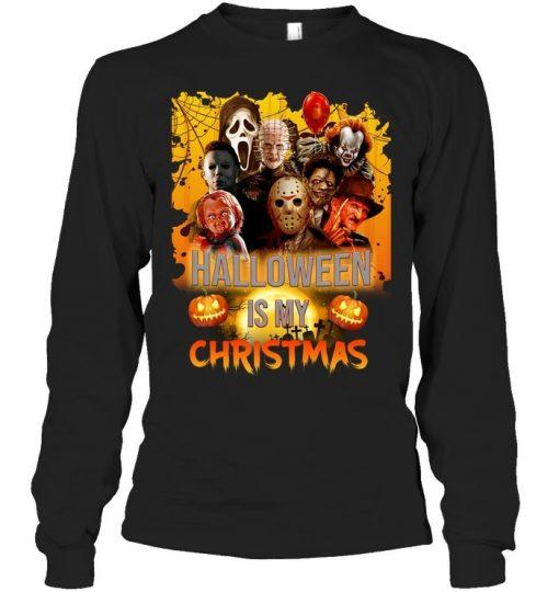 Halloween is my Christmas Horror Movie Characters Long sleeve