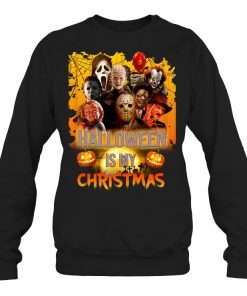 Halloween is my Christmas Horror Movie Characters Sweatshirt