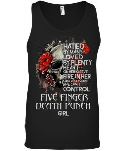 Hated By Many Loved By Plenty Heart On Her Sleeve Fire Skull tank top