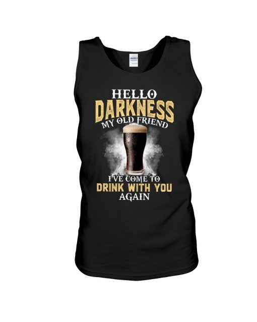 Hello darkness my old friend I've come to drink with you again tank top