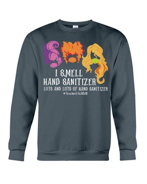 Hocus Pocus I smell hand sanitizer lots and lots of hand sanitizer teacher 2020 Sweatshirt