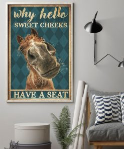 Horse Why hello sweet cheeks have a seat poster1