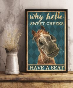 Horse Why hello sweet cheeks have a seat poster3