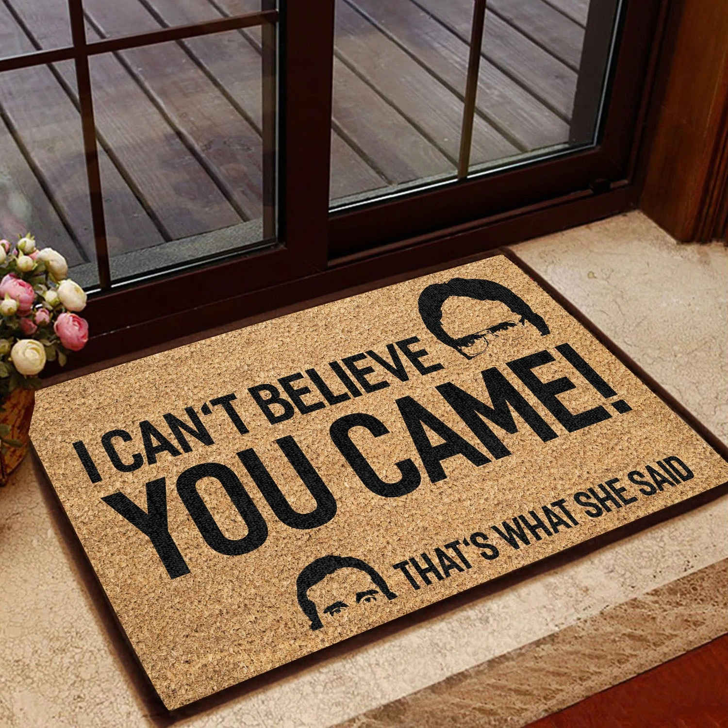 I Can't Believe You Came That's What She Said Doormat