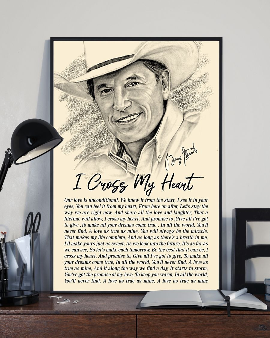 I Cross My Heart Lyrics - George Strait Poster2