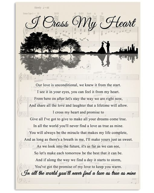 I Cross My Heart Lyrics In all the world you'll never find a love as true as mine poster 1