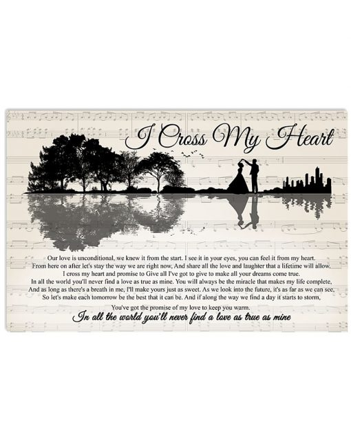 I Cross My Heart Lyrics In all the world you'll never find a love as true as mine poster