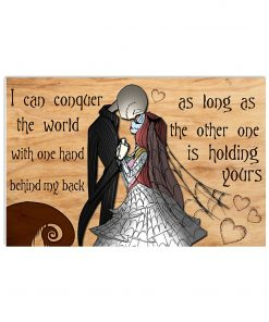 I can conquer the world with one hand behind my back as long as the other one is holding yours Jack Skellington and Sally poster 4