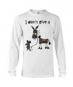 I don't give a rat's ass Long sleeve