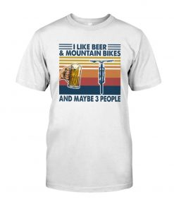 I like beer and mountain bikes and maybe 3 people T-shirt